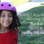 Raising A Thin Girl With Healthy Self Esteem