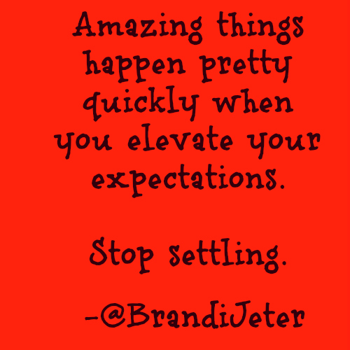 Stop Settling and Be Amazing.