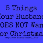 5 Things Your Husband Does NOT Want For Christmas