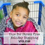 Tips for Stress Free Holiday Shopping With Kids