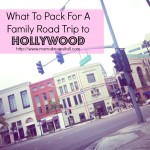 What To Pack For A Family Road Trip To Hollywood