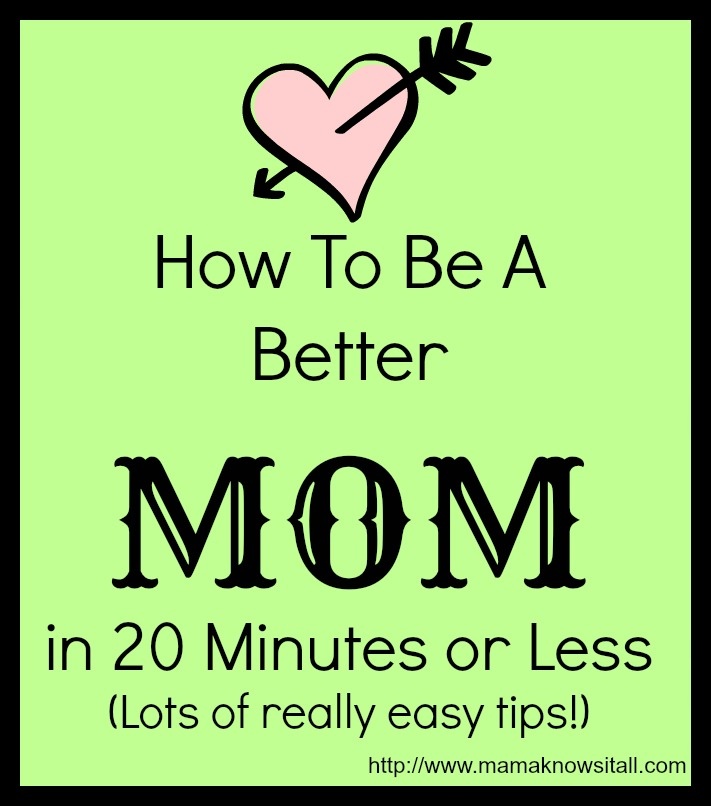 Tips for being a better mom