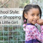 Preschool Style: Tips for Shopping For Little Girls