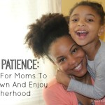5 Ways For Moms To Slow Down And Enjoy Motherhood