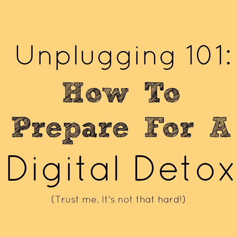 How To Prepare for A Digital detox
