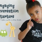 Conversation Starters For Good Talks With Little Kids