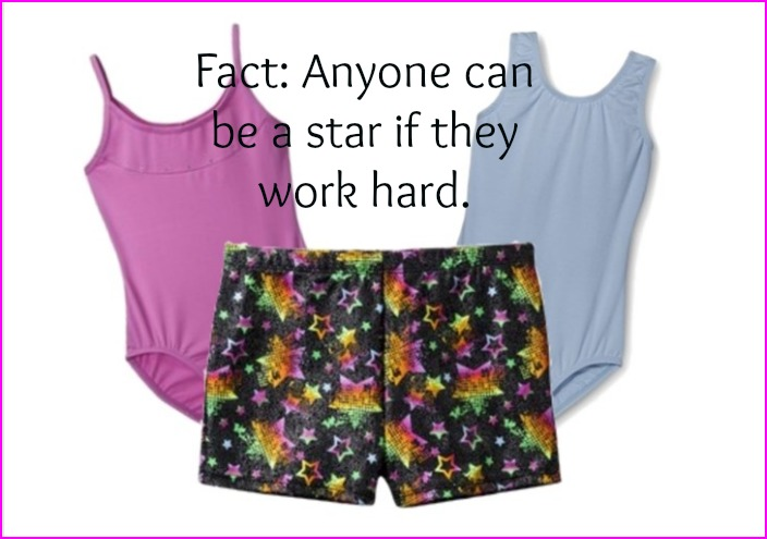 Fact: Anyone can be a start if they work hard.
