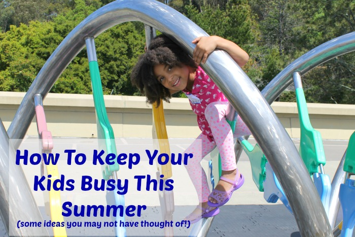How To Keep Your Kids Busy This Summer