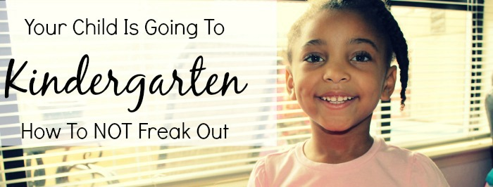 How Not To Freak Out About Kindergarten