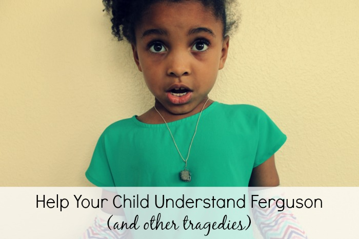 help your child understand ferguson