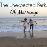 The Unexpected Perks Of Being Married