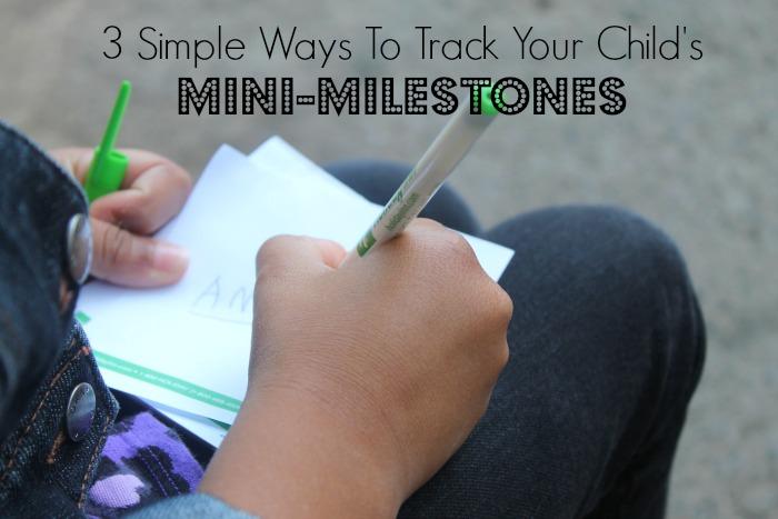 3 Simple Ways To Track Your Child's Mini-Milestones