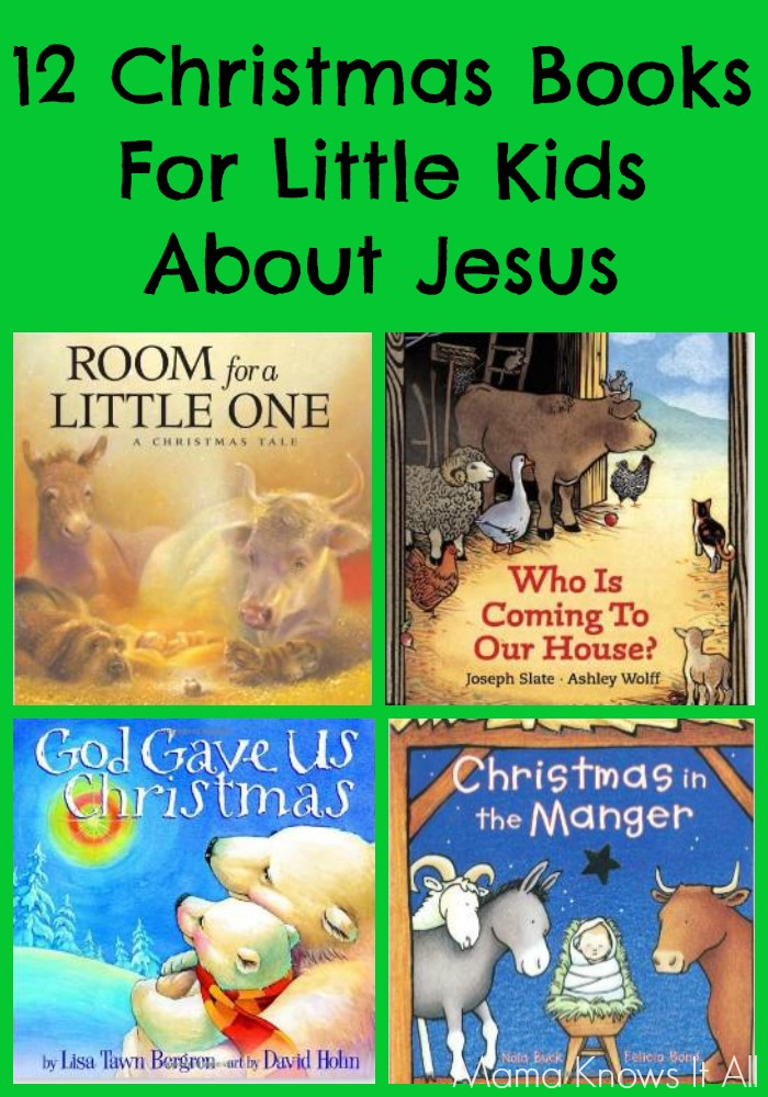 12 Christmas Books For Little Kids About Jesus