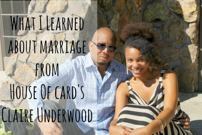 What I Learned About Marriage From House Of Card's Claire Underwood