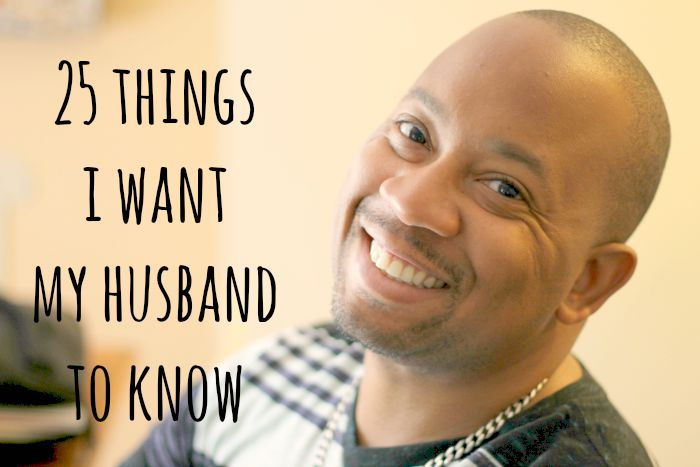 25 things I want my husband to know
