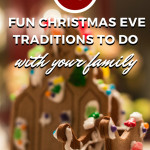 Christmas Eve Traditions to Do With Your Family