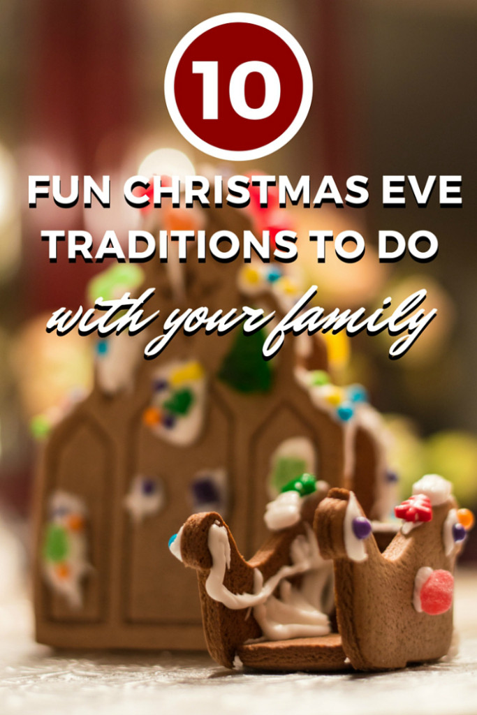 10 Fun Christmas Eve Traditions To Do With Your Family