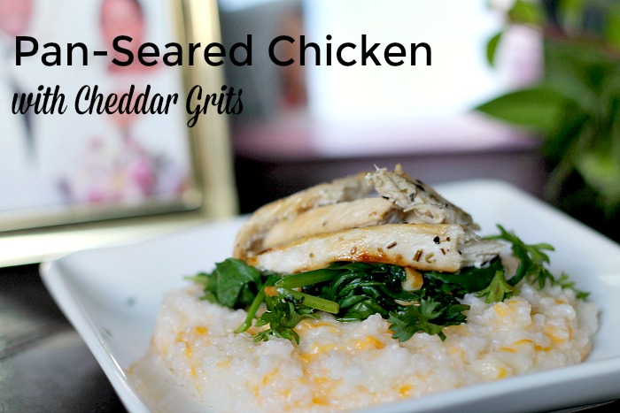 pan seared chicken with cheddar grits