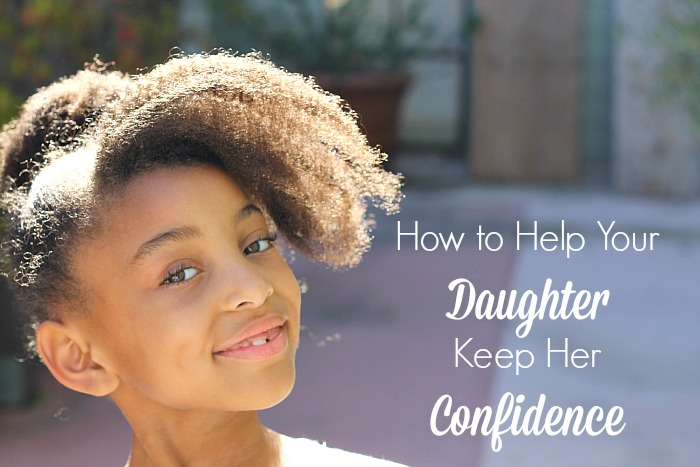 How to Help Your Daughter Keep Her Confidence