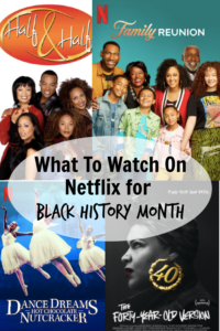 What To Watch on Netflix for Black History Month